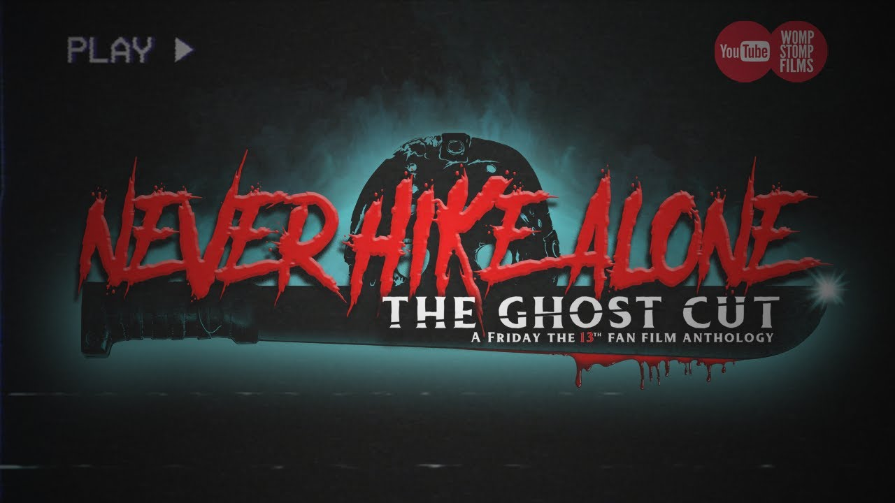 Never Hike Alone: The Ghost Cut - A Friday the 13th Fan Film Anthology | Feature Film | (2020) HD