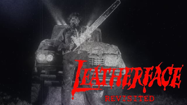 Leatherface Revisited (The Texas Chainsaw Massacre 3 - Extended Unrated Version)