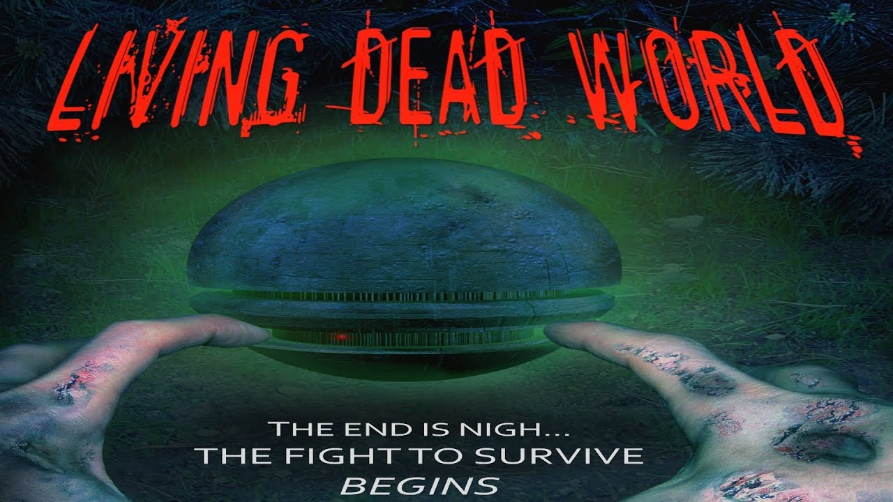 LIVING DEAD WORLD - new zombie movie!