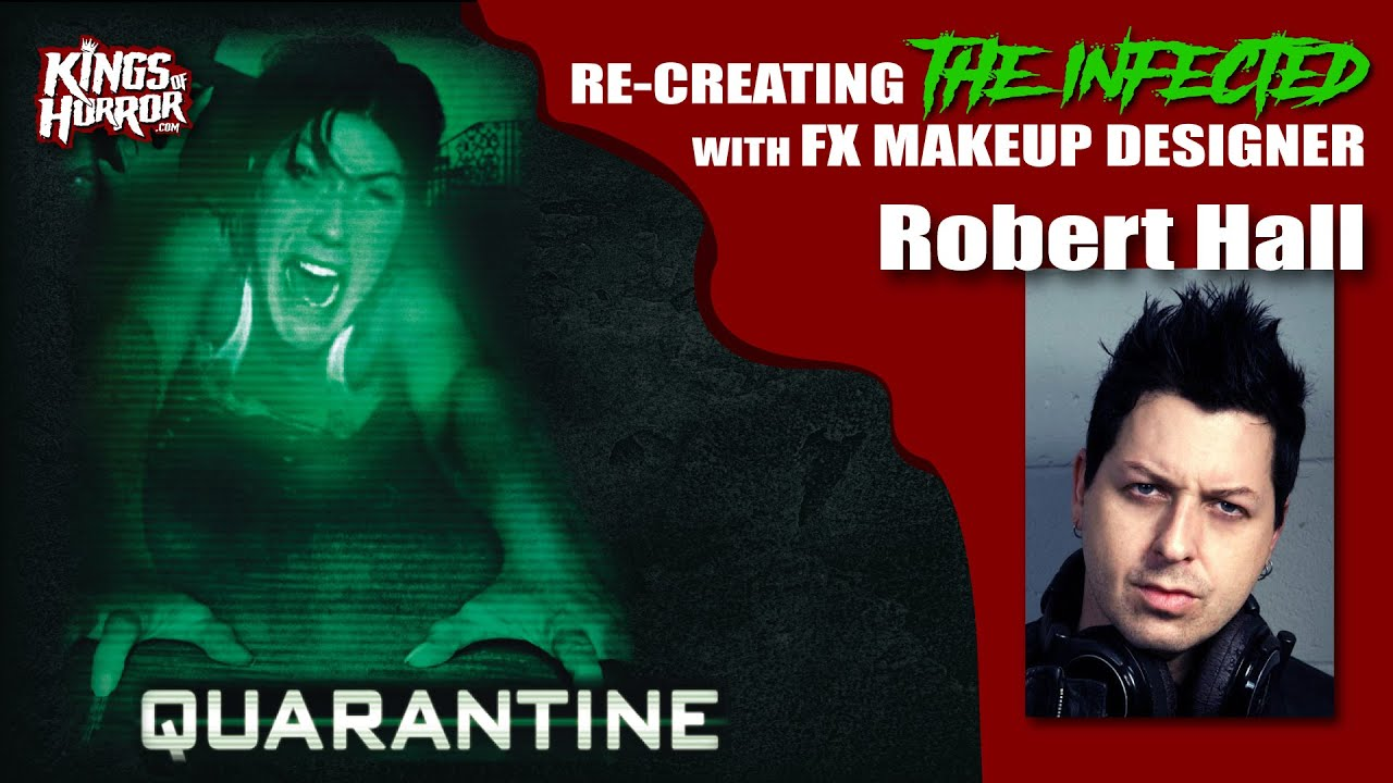 Re-creating The INFECTED from QUARANTINE | FX MAKEUP DESIGNER ROBERT HALL