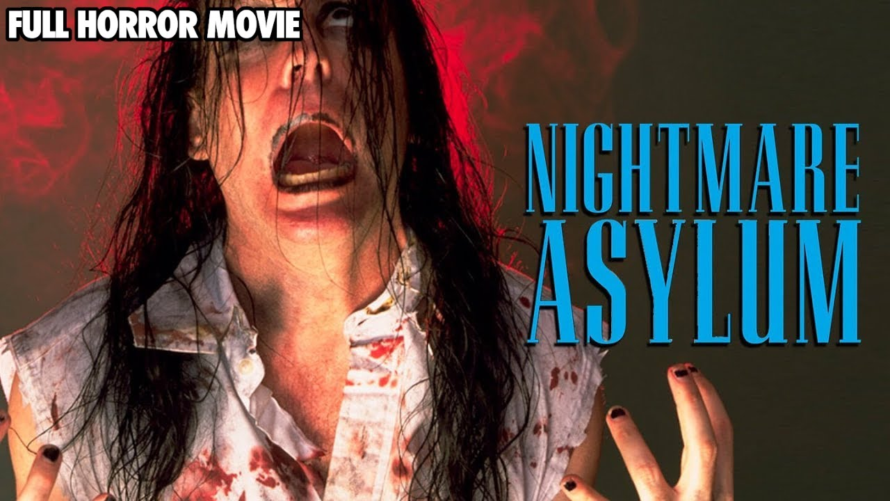 Nightmare Asylum - Free Horror Movies by Midnight Release