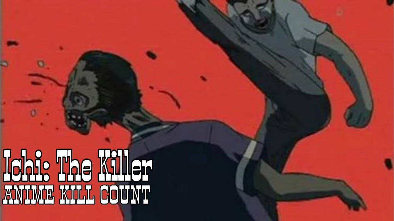 Ichi: The Killer (2002) ANIME KILL COUNT