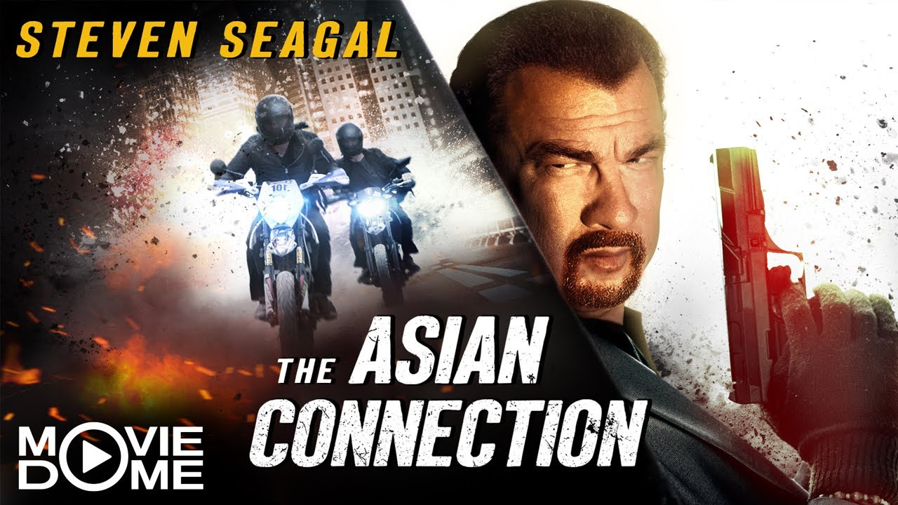 Steven Seagal - The Asian Connection