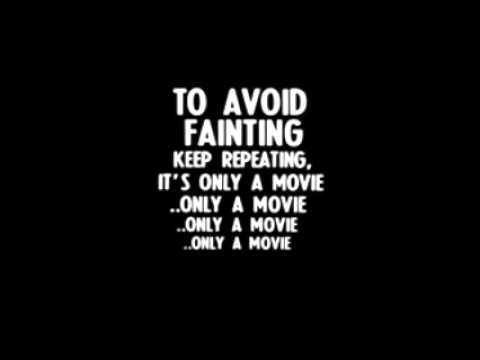keep repeating  its only a movie.