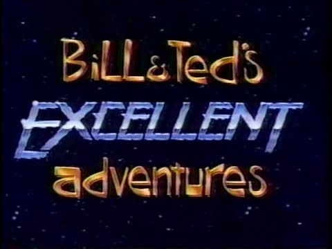 Bill and Ted's Excellent Adventures (Complete Live Action Series)