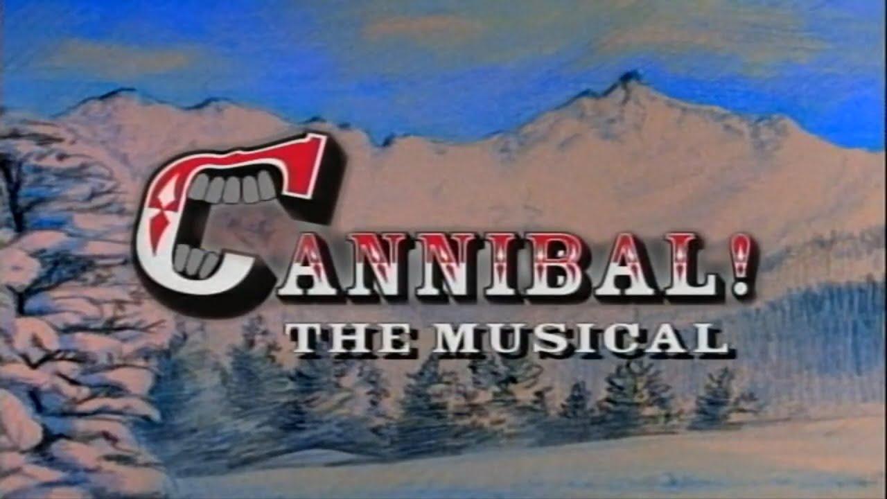 Cannibal! The Musical - Trey Parker & Matt Stone 1993