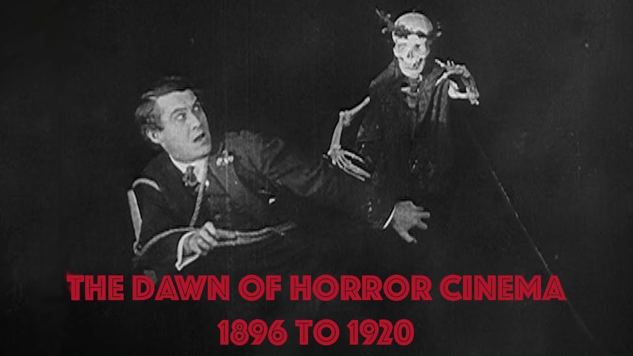 The Dawn of Horror Cinema: 1896 to 1920