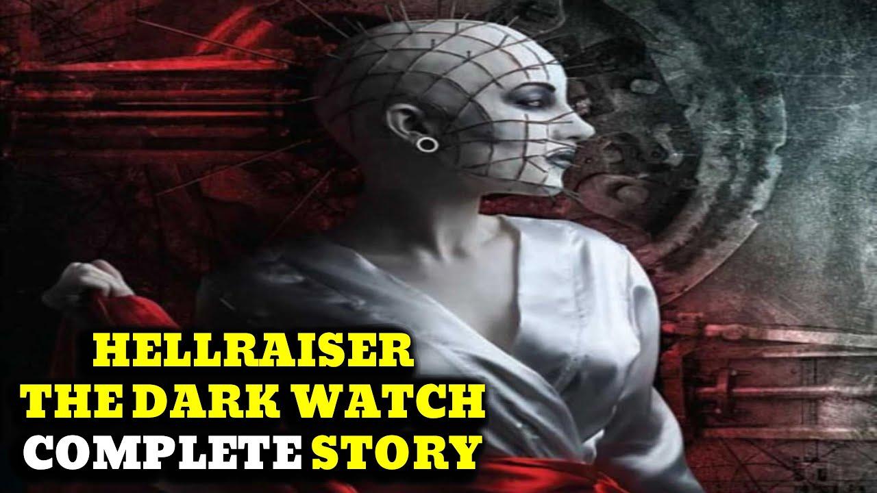 Hellraiser: The Dark Watch - Complete Story