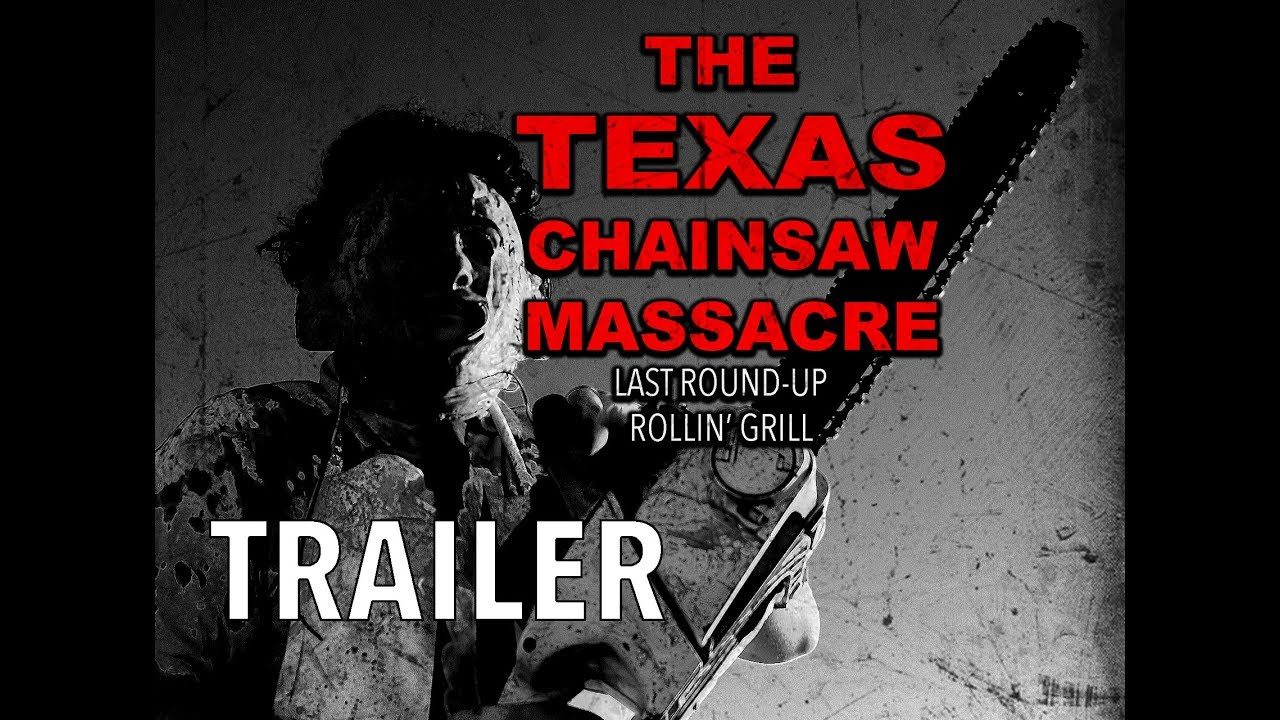 The Texas Chainsaw Massacre: Last Round Up Rollin' Grill (FAN FILM) TRAILER