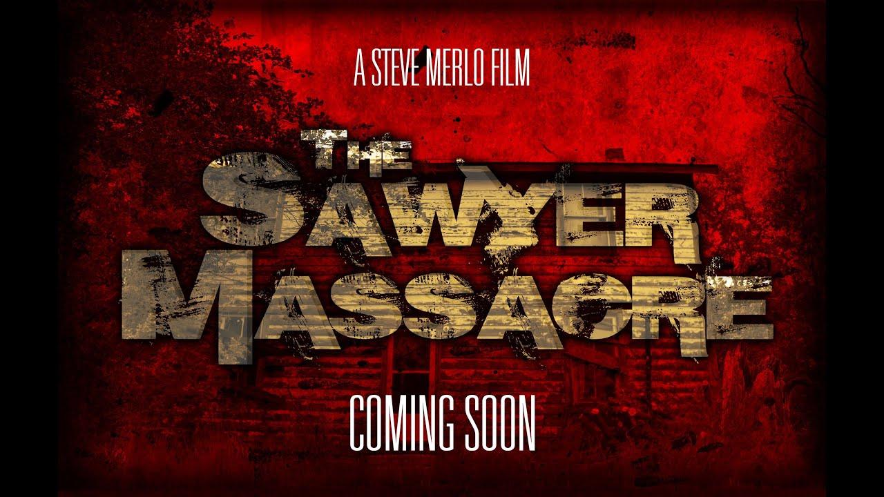The Sawyer Massacre: The Texas Chainsaw Massacre Fan Film - Indiegogo Teaser