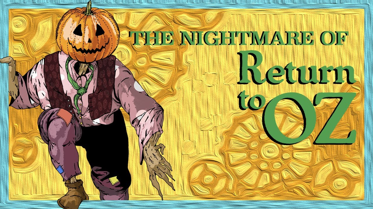 Return to Oz is an Absolute Nightmare