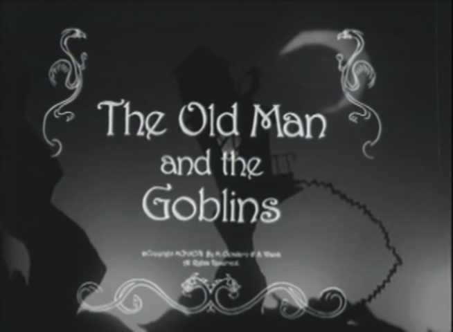The Old Man & the Goblins
