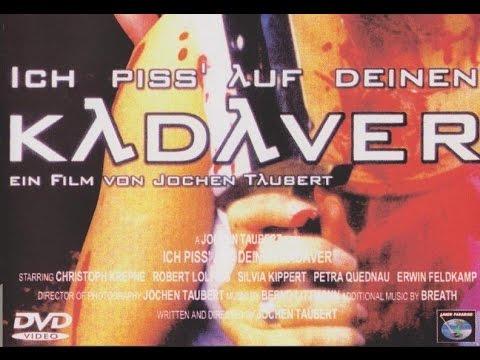 Ich Piss Auf Deinen Kadaver ganzer Film UNCUT (Deutsch)