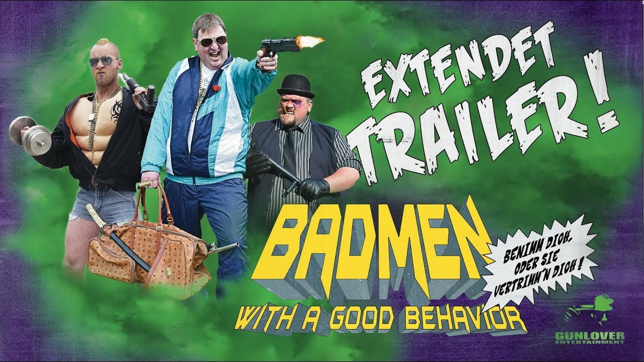 BADMEN (with a good behavior) - Extended Trailer