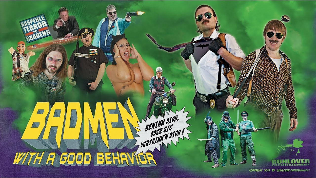 BADMEN (with a good behavior) - Benimm dich, oder sie vertrimm´n dich! (Full Movie)