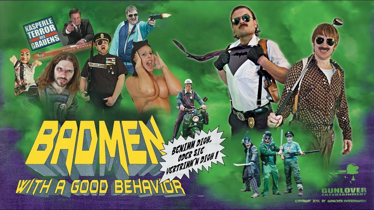BADMEN (with a good behavior) - Benimm dich, oder sie vertrimm´n dich! (Full Movie)